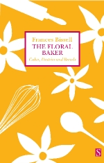 Frances Bissell - The Floral Baker: Cakes, Pastries and Breads