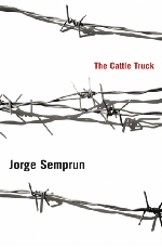 Jorge Semprun - The Cattle Truck