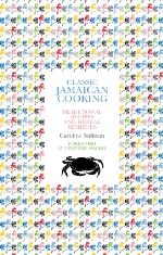 Caroline Sullivan - Classic Jamaican Cooking: Traditional Recipes and Herbal Remedies