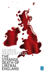 George Dangerfield - The Strange Death of Liberal England